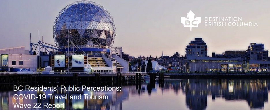 BC's Residents Public Perceptions COVID-19 Travel and Tourism: Wave 21 Report