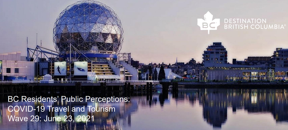 BC's Residents Public Perceptions COVID-19 Travel and Tourism: Wave 29 Report