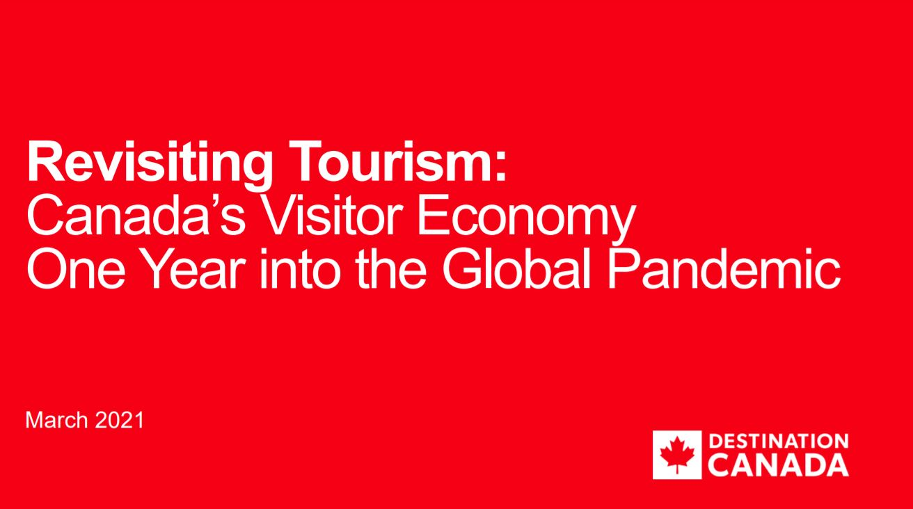 Destination Canada Says Canadians Key to Supporting the Recovery of Devastated Tourism Sector in New Report